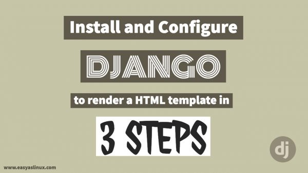 How to Install and configure Django to render HTML Template in 3 steps