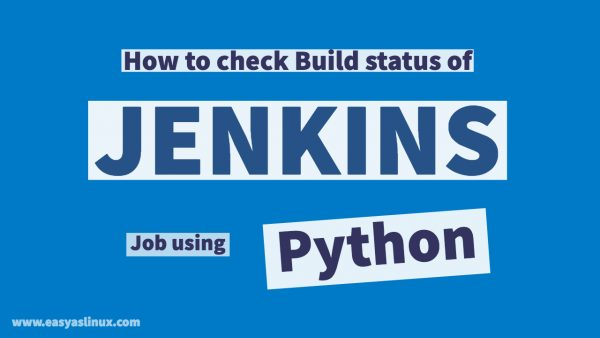 How to get Build status of Jenkins Job using python script (Video)
